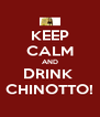 KEEP CALM AND DRINK  CHINOTTO! - Personalised Poster A4 size