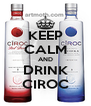 KEEP CALM AND DRINK CIROC - Personalised Poster A4 size