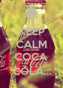 KEEP CALM AND DRINK COCA     COLA... :) - Personalised Poster A4 size