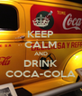 KEEP CALM AND DRINK COCA-COLA - Personalised Poster A4 size