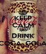 KEEP CALM AND DRINK COCA_COLA - Personalised Poster A4 size