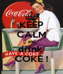 KEEP CALM and drink  COKE ! - Personalised Poster A4 size