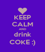 KEEP CALM AND drink COKE :) - Personalised Poster A4 size