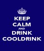 KEEP CALM AND DRINK COOLDRINK - Personalised Poster A4 size