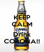 KEEP CALM AND Drink CORONA!! - Personalised Poster A4 size
