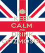 KEEP CALM  AND DRINK COZMOSOS - Personalised Poster A4 size