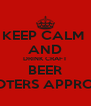 KEEP CALM  AND DRINK CRAFT BEER WOOTERS APPROVED - Personalised Poster A4 size