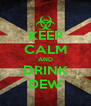 KEEP CALM AND DRINK DEW - Personalised Poster A4 size