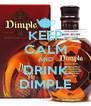 KEEP CALM AND DRINK DIMPLE - Personalised Poster A4 size