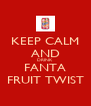 KEEP CALM AND DRINK FANTA FRUIT TWIST - Personalised Poster A4 size