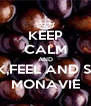 KEEP CALM AND DRINK,FEEL AND SHARE MONAVIE - Personalised Poster A4 size