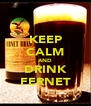 KEEP CALM AND DRINK FERNET - Personalised Poster A4 size