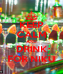 KEEP CALM AND DRINK FOR NIKU - Personalised Poster A4 size