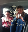 Keep Calm And Drink Frozen Coke - Personalised Poster A4 size