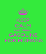 KEEP CALM AND DRINK GASOLINE  FOR HUMANS - Personalised Poster A4 size