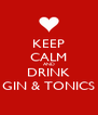 KEEP CALM AND DRINK GIN & TONICS - Personalised Poster A4 size