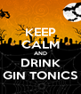 KEEP CALM AND DRINK GIN TONICS - Personalised Poster A4 size
