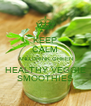 KEEP CALM AND DRINK GREEN HEALTHY VEGGIE SMOOTHIES - Personalised Poster A4 size