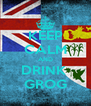 KEEP CALM AND DRINK  GROG - Personalised Poster A4 size