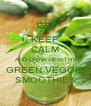 KEEP CALM AND DRINK HEALTHY GREEN VEGGIE SMOOTHIES - Personalised Poster A4 size