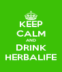 KEEP CALM AND DRINK HERBALIFE - Personalised Poster A4 size