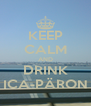 KEEP CALM AND DRINK ICA-PÄRON - Personalised Poster A4 size