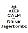 KEEP CALM AND DRINK Jagerbombz - Personalised Poster A4 size
