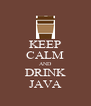 KEEP CALM AND DRINK JAVA - Personalised Poster A4 size