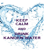 KEEP CALM AND DRINK KANGEN WATER - Personalised Poster A4 size