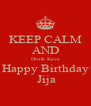 KEEP CALM AND Drink Kava Happy Birthday  Jija - Personalised Poster A4 size