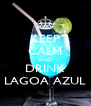 KEEP CALM AND DRINK LAGOA AZUL - Personalised Poster A4 size
