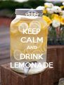 KEEP CALM AND DRINK LEMONADE - Personalised Poster A4 size