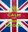 KEEP CALM AND DRINK MAGNO - Personalised Poster A4 size