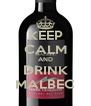 KEEP CALM AND DRINK MALBEC - Personalised Poster A4 size