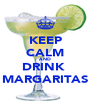 KEEP CALM AND DRINK  MARGARITAS - Personalised Poster A4 size