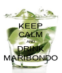 KEEP CALM AND DRINK MARIBONDO - Personalised Poster A4 size