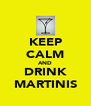 KEEP CALM AND DRINK MARTINIS - Personalised Poster A4 size