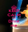 KEEP CALM AND Drink me - Personalised Poster A4 size