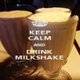 KEEP CALM AND DRINK MILKSHAKE - Personalised Poster A4 size