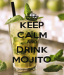 KEEP CALM AND DRINK MOJITO - Personalised Poster A4 size