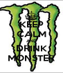 KEEP CALM AND DRINK MONSTER - Personalised Poster A4 size