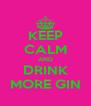 KEEP CALM AND DRINK MORE GIN - Personalised Poster A4 size