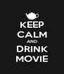 KEEP CALM AND DRINK MOVIE - Personalised Poster A4 size