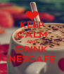 KEEP CALM AND DRINK NESCAFE - Personalised Poster A4 size