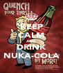 KEEP CALM AND DRINK NUKA-COLA - Personalised Poster A4 size