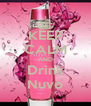 KEEP CALM AND Drink Nuvo - Personalised Poster A4 size
