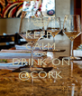 KEEP  CALM AND DRINK ON @CORK - Personalised Poster A4 size