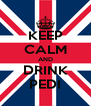 KEEP CALM AND DRINK PEDI - Personalised Poster A4 size