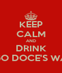 KEEP CALM AND DRINK PINGO DOCE'S WATER - Personalised Poster A4 size