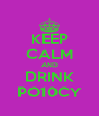 KEEP CALM AND DRINK PO10CY - Personalised Poster A4 size